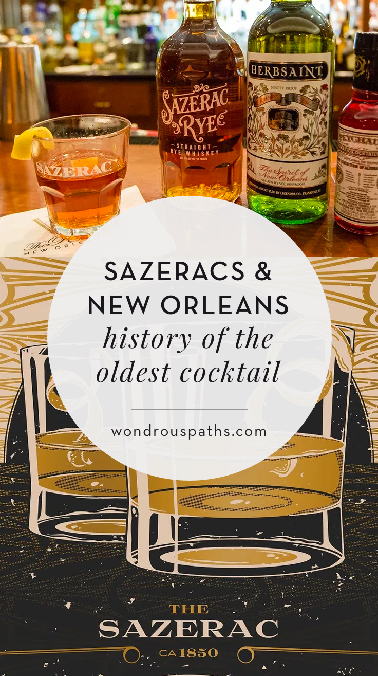 History of the world's oldest cocktail | New Orleans & the Sazerac | Wondrous Paths