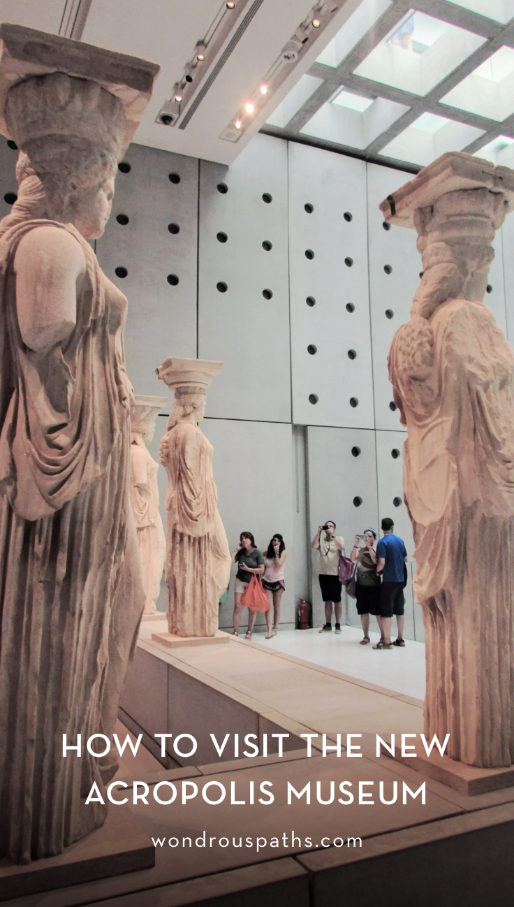 How to visit the New Acropolis Museum | Wondrous Paths Travel Blog #visitgreece